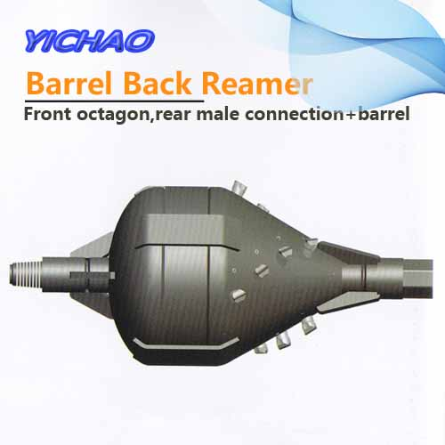 Barrel back reamer with front octagon,rear male connection